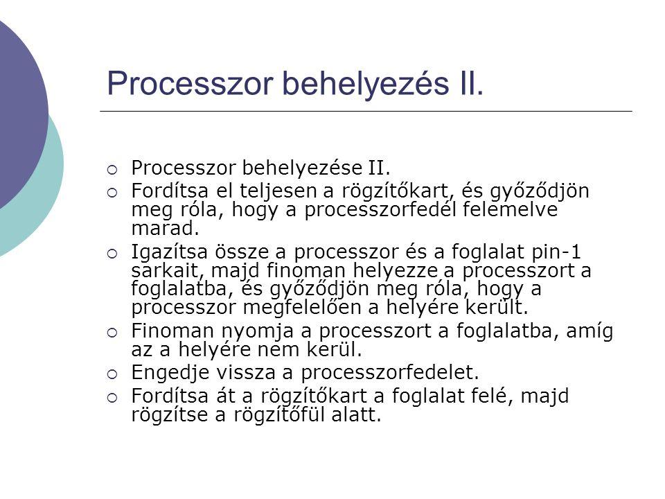 Processzor behelyezés II.  Processzor behelyezése II.  Fordítsa el teljesen a rögzítőkart, és győződjön meg róla, hogy a processzorfedél felemelve m