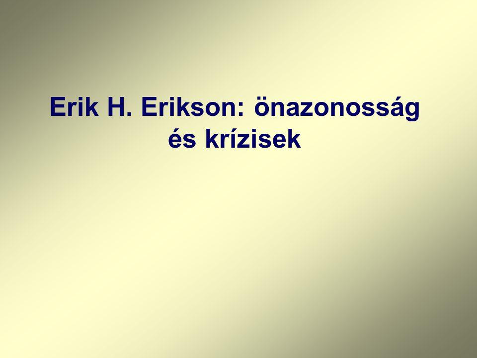 Erik H. Erikson: önazonosság és krízisek