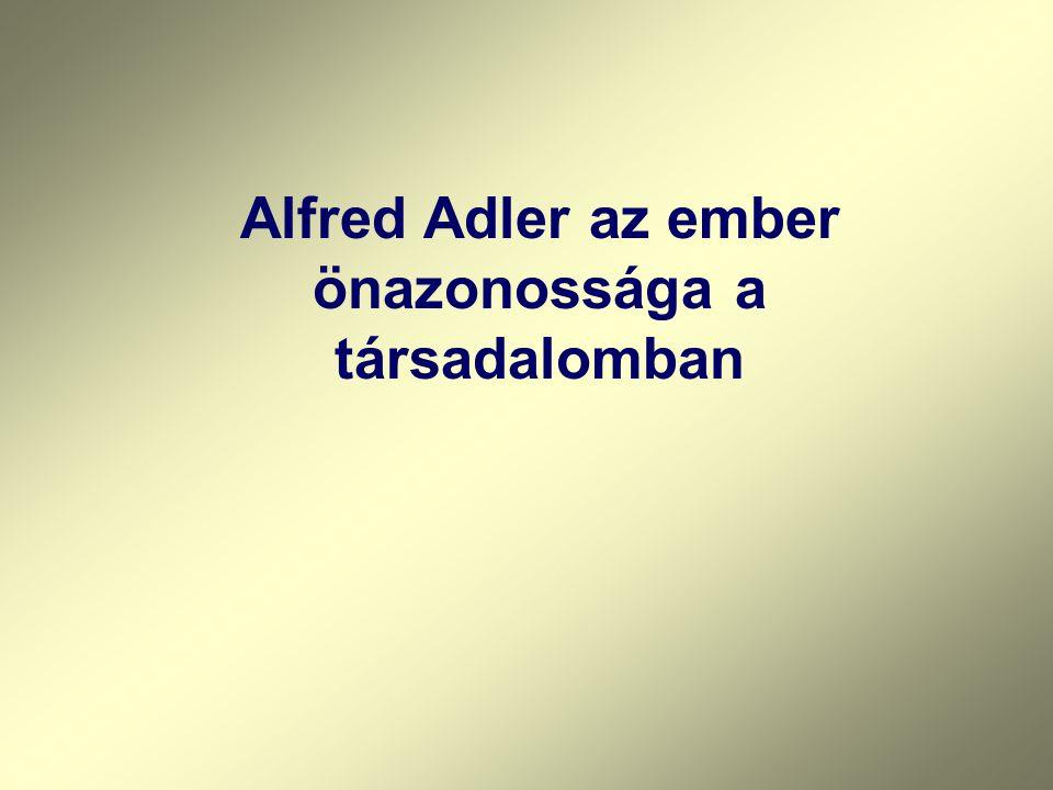 Alfred Adler az ember önazonossága a társadalomban