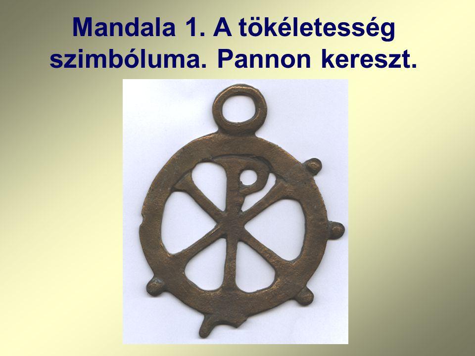 Mandala 1. A tökéletesség szimbóluma. Pannon kereszt.
