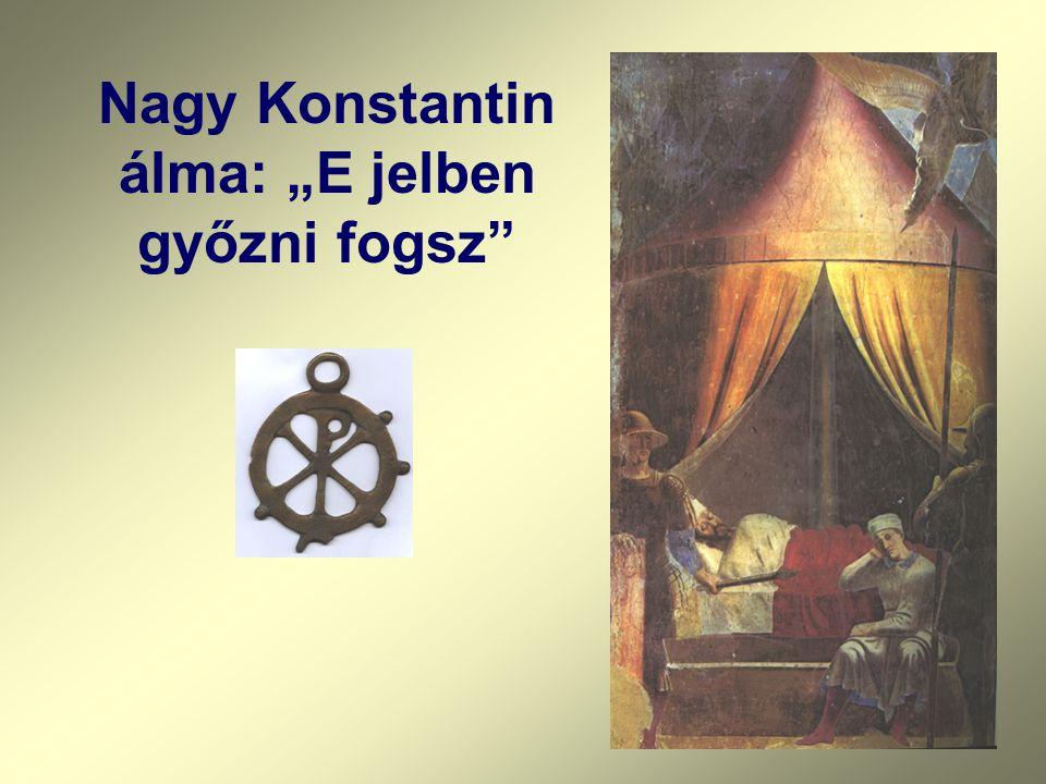 """Nagy Konstantin álma: """"E jelben győzni fogsz"""""""