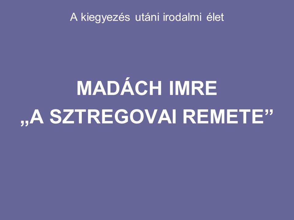 """A kiegyezés utáni irodalmi élet MADÁCH IMRE """"A SZTREGOVAI REMETE"""""""