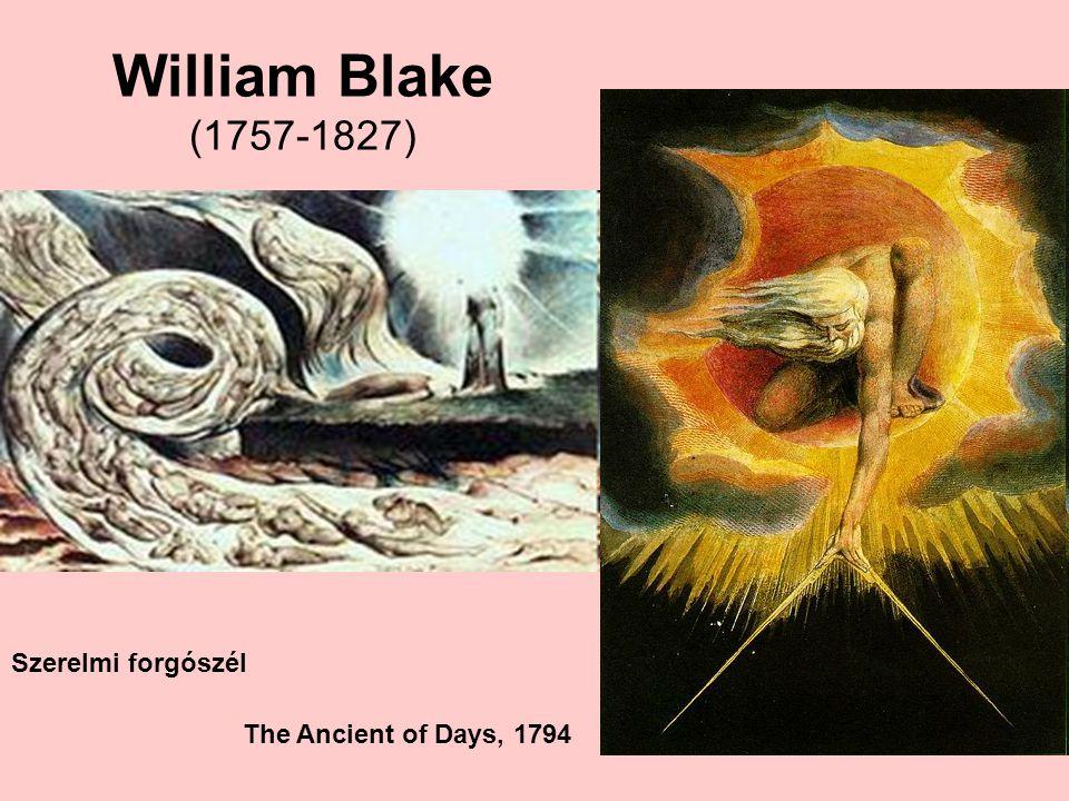 William Blake (1757-1827) Szerelmi forgószél The Ancient of Days, 1794