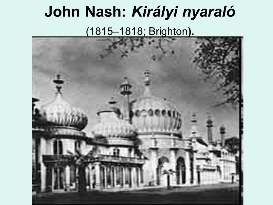 John Nash: Királyi nyaraló (1815–1818; Brighton).