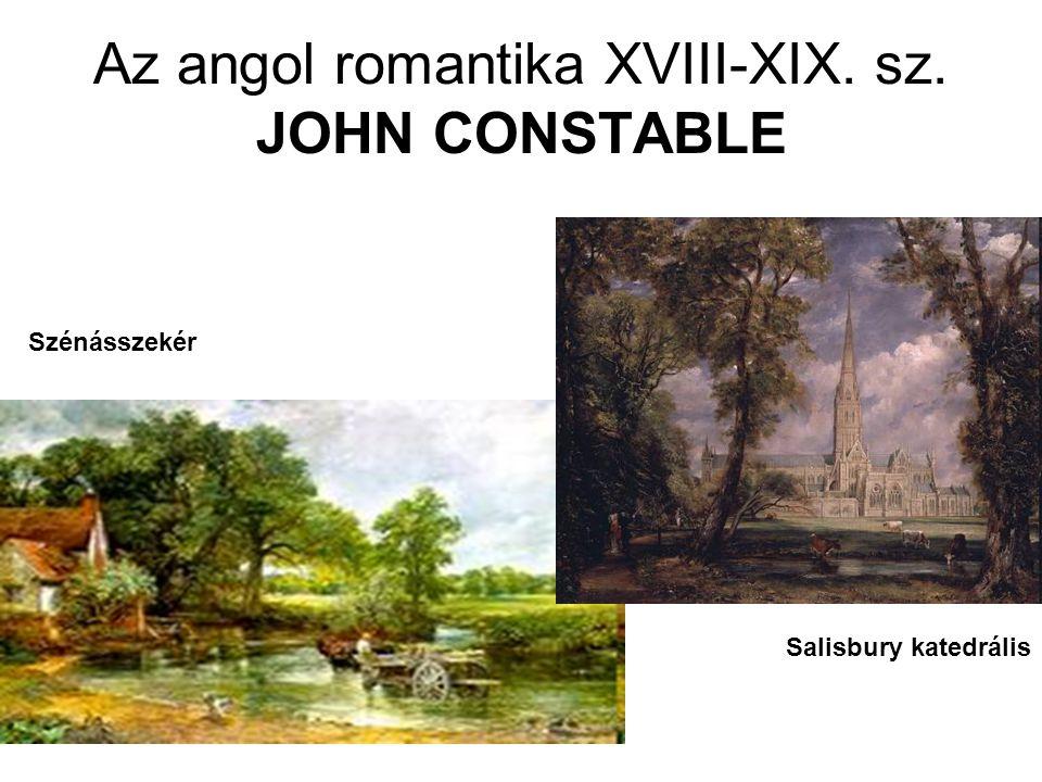Az angol romantika XVIII-XIX. sz. JOHN CONSTABLE Szénásszekér Salisbury katedrális