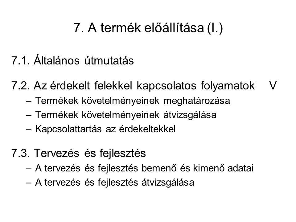 7.A termék előállítása (I.) 7.1. Általános útmutatás 7.2.