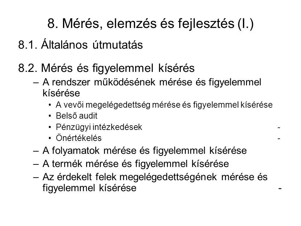 8.Mérés, elemzés és fejlesztés (I.) 8.1. Általános útmutatás 8.2.