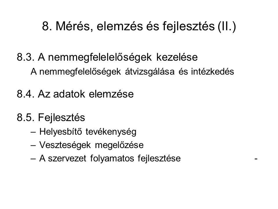 8.Mérés, elemzés és fejlesztés (II.) 8.3.