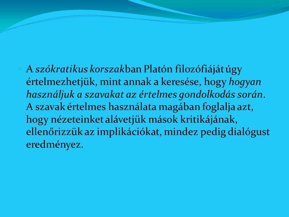 A szókratikus korszakban Platón filozófiáját úgy értelmezhetjük, mint annak a keresése, hogy hogyan használjuk a szavakat az értelmes gondolkodás sorá