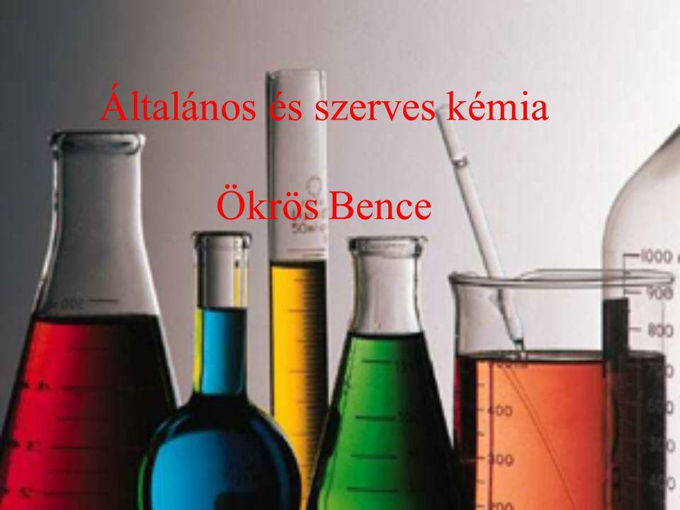 Általános és szerves kémia Ökrös Bence