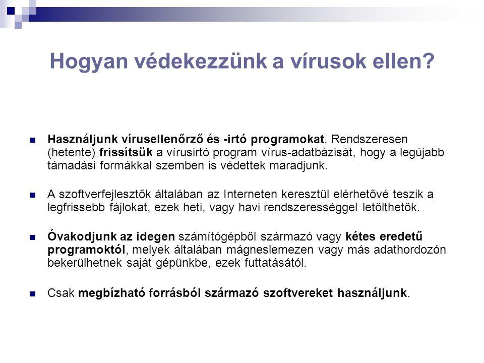 Hogyan védekezzünk a vírusok ellen.Használjunk vírusellenőrző és -irtó programokat.