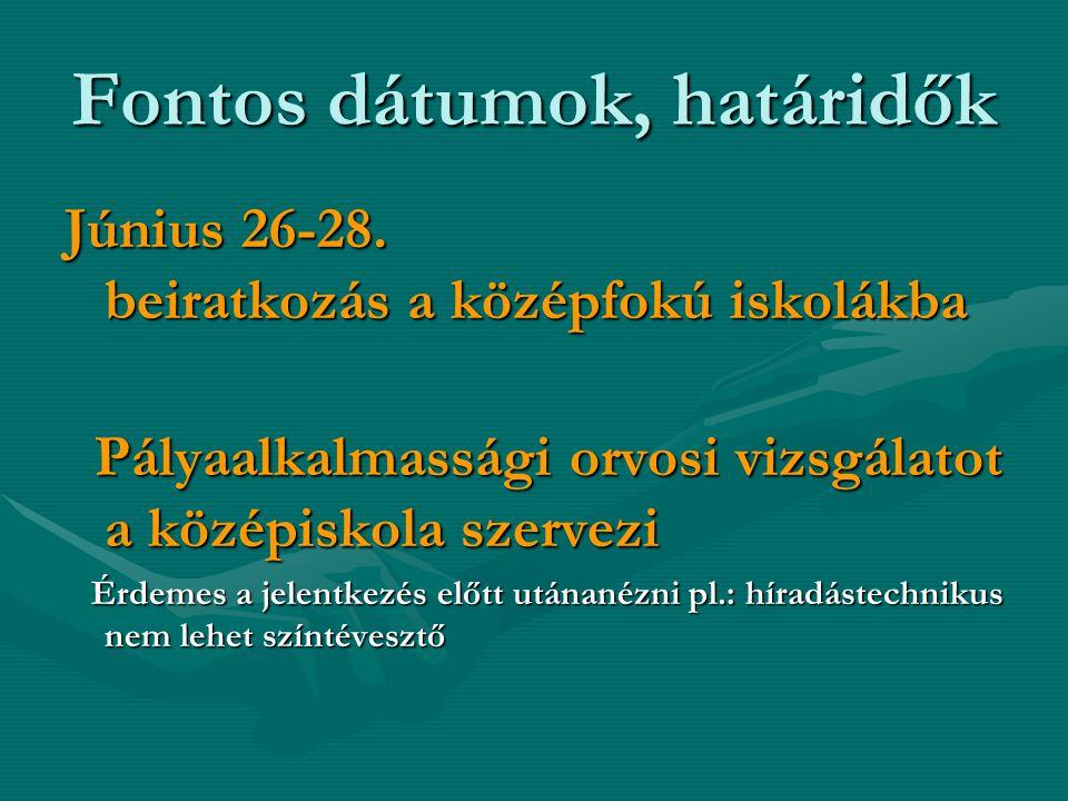 Fontos dátumok, határidők Június 26-28.