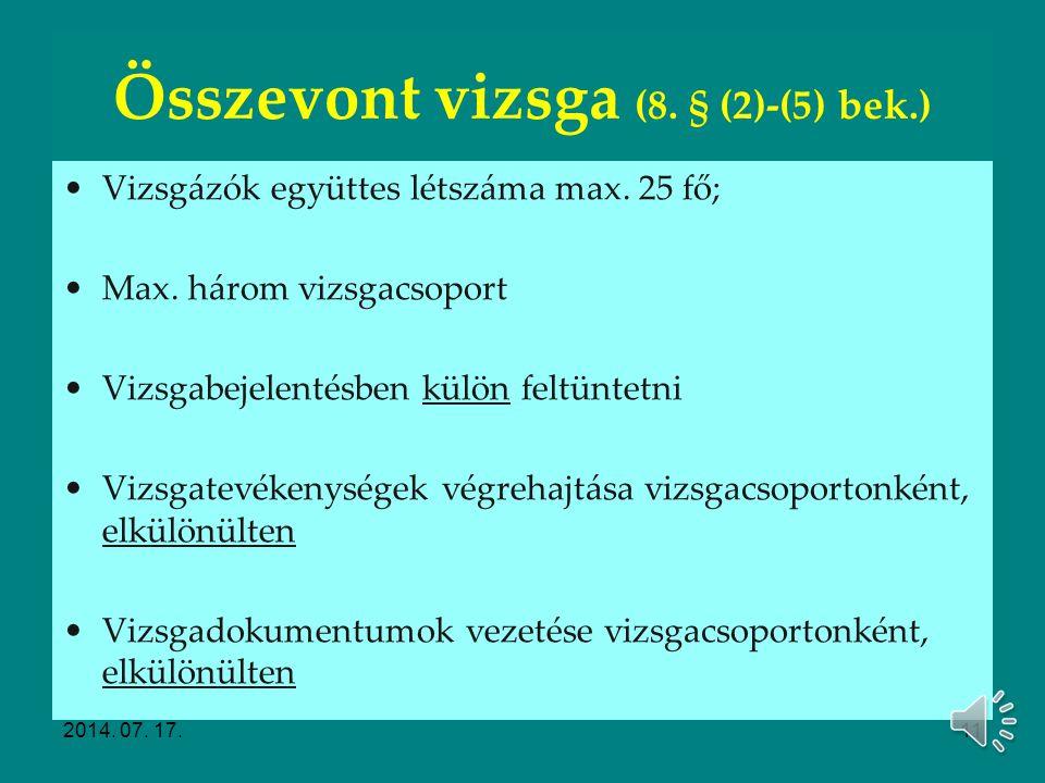 Szakmai vizsgák előkészítése Vizsgacsoport kialakítása Modulos rendszerű 20/2007. (V. 21.) SZMM rendelet 315/2013. (VIII. 28.) Korm. rendelet Záró ren