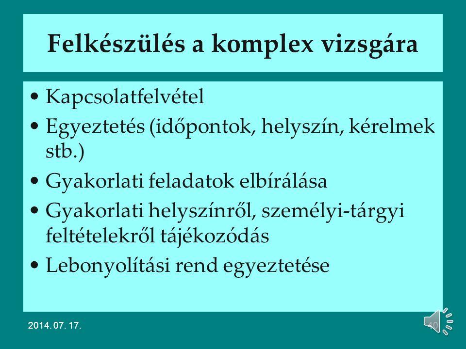 Az elnök tájékoztatása Modulos rendszerű 20/2007. (V. 21.) SZMM rendelet A vizsgaszervező 10 nappal a vizsga megkezdése előtt tájékoztatja az elnököt