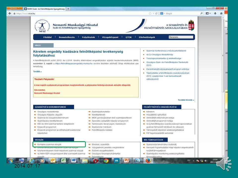 Szakmai vizsgák előkészítése Vizsgacsoport kialakítása Modulos rendszerű 20/2007. (V. 21.) SZMM rendelet Bemeneti kompetencia amennyiben az SZVK lehet