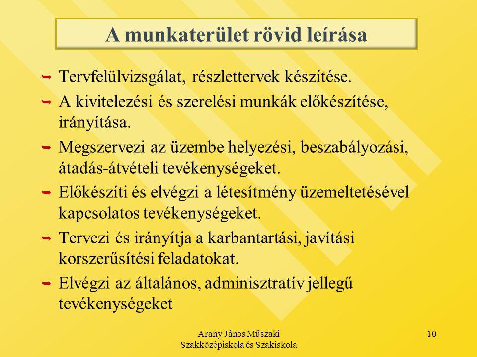 Arany János Műszaki Szakközépiskola és Szakiskola 10   Tervfelülvizsgálat, részlettervek készítése.