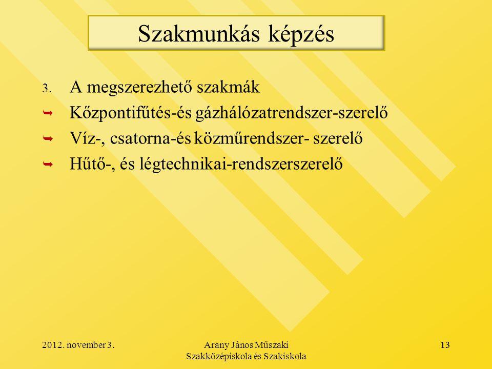 2012.november 3.Arany János Műszaki Szakközépiskola és Szakiskola 13 3.