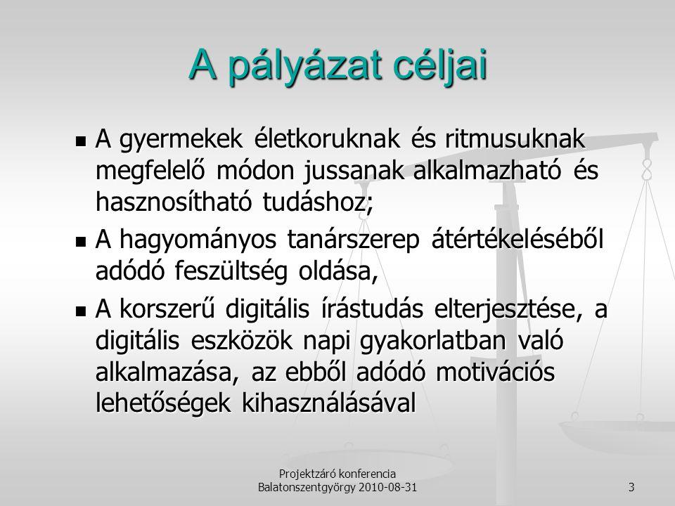 Projektzáró konferencia Balatonszentgyörgy 2010-08-314 Hogyan kezdjük.