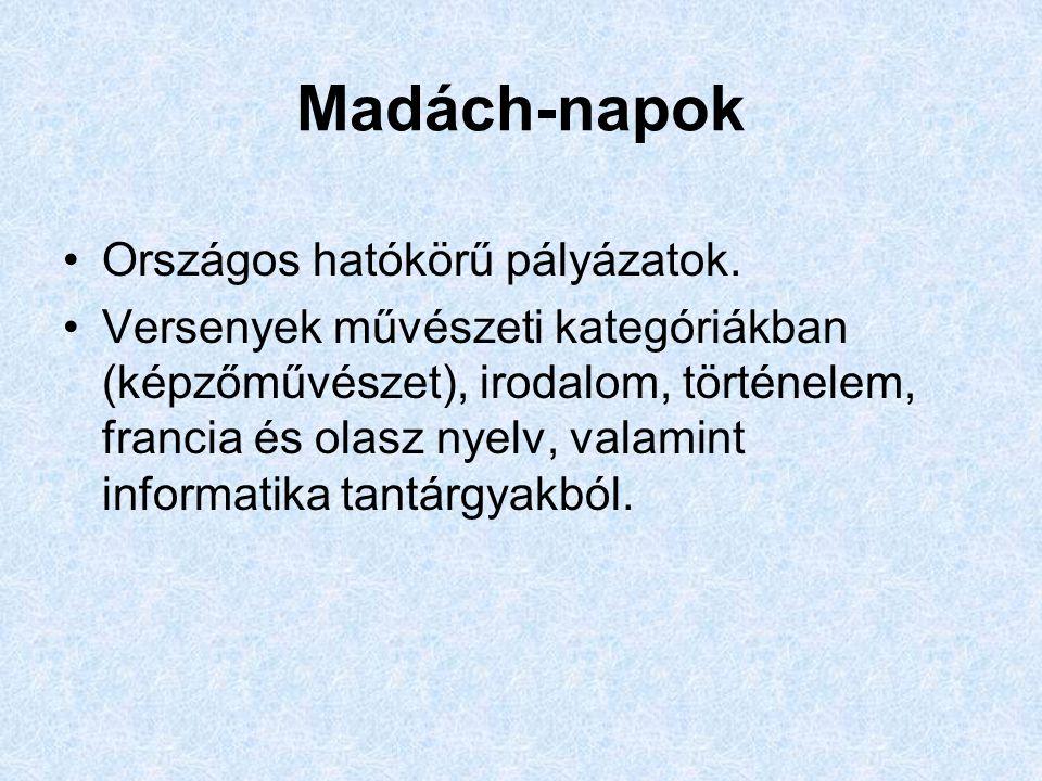 Madách-napok Országos hatókörű pályázatok.