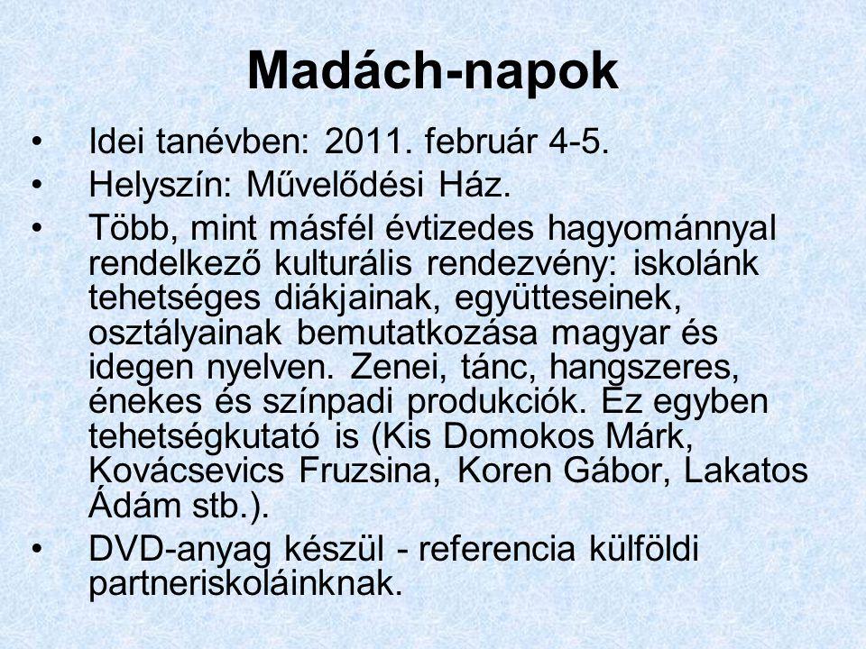 Madách-napok Idei tanévben: 2011. február 4-5. Helyszín: Művelődési Ház.