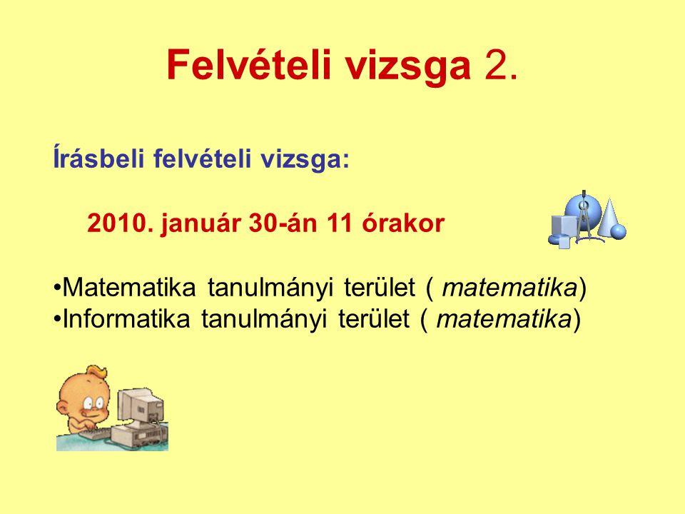 Felvételi vizsga 2.Írásbeli felvételi vizsga: 2010.