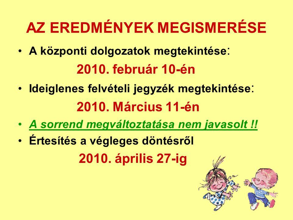AZ EREDMÉNYEK MEGISMERÉSE A központi dolgozatok megtekintése : 2010.