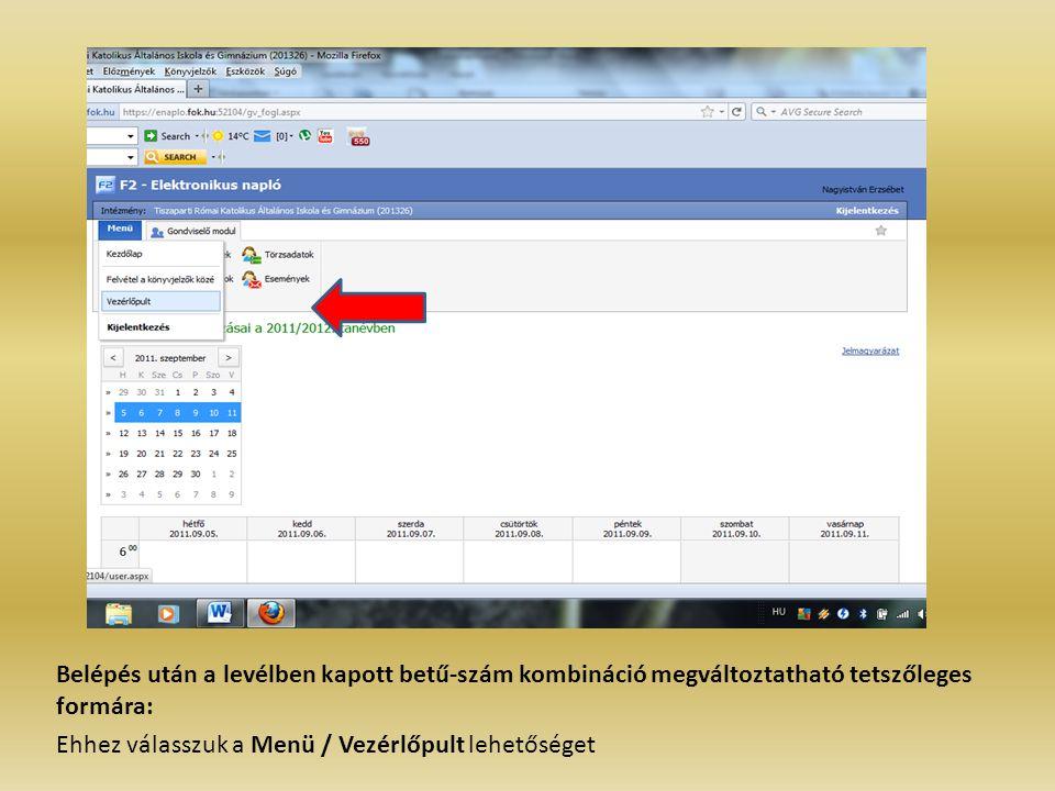 A jelszó módosításához meg kell adni előbb a régi (első belépésnél használt) jelszót, majd az Új jelszó mezőbe beírni a tetszőlegesen választott jelszót.