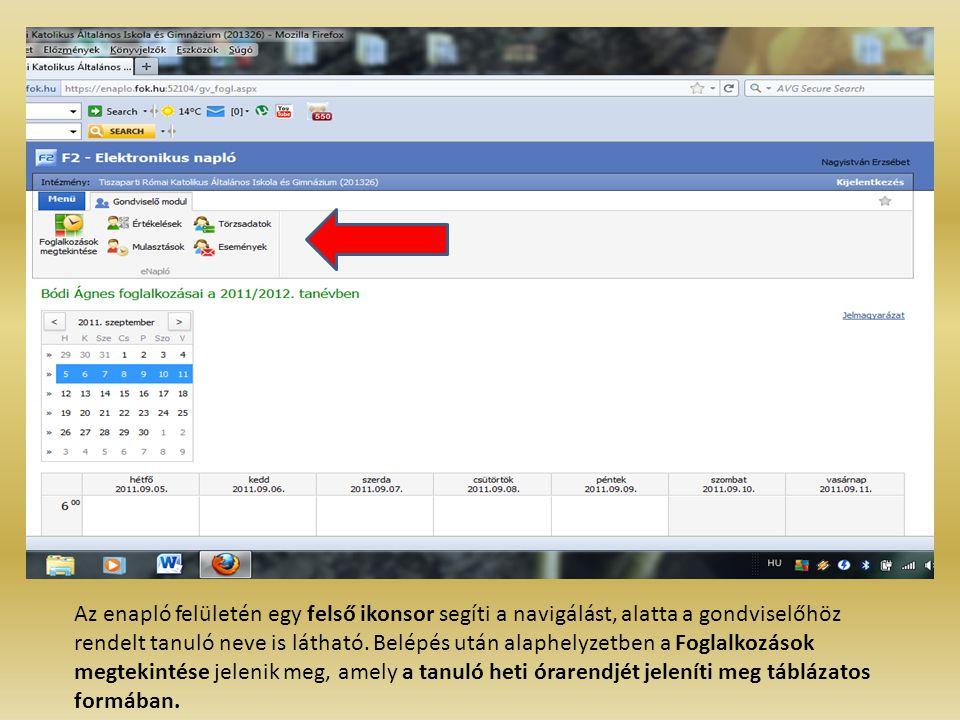 Az enapló felületén egy felső ikonsor segíti a navigálást, alatta a gondviselőhöz rendelt tanuló neve is látható. Belépés után alaphelyzetben a Foglal