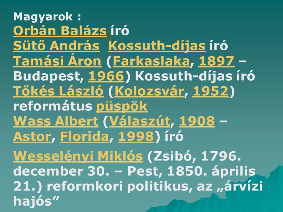 Magyarok : Orbán BalázsOrbán Balázs író Sütő AndrásSütő András Kossuth-díjas íróKossuth-díjas Tamási ÁronTamási Áron (Farkaslaka, 1897 – Budapest, 196