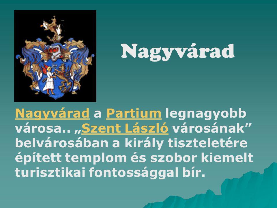 """Nagyvárad Nagyvárad a Partium legnagyobb városa.. """"Szent László városának"""" belvárosában a király tiszteletére épített templom és szobor kiemelt turisz"""