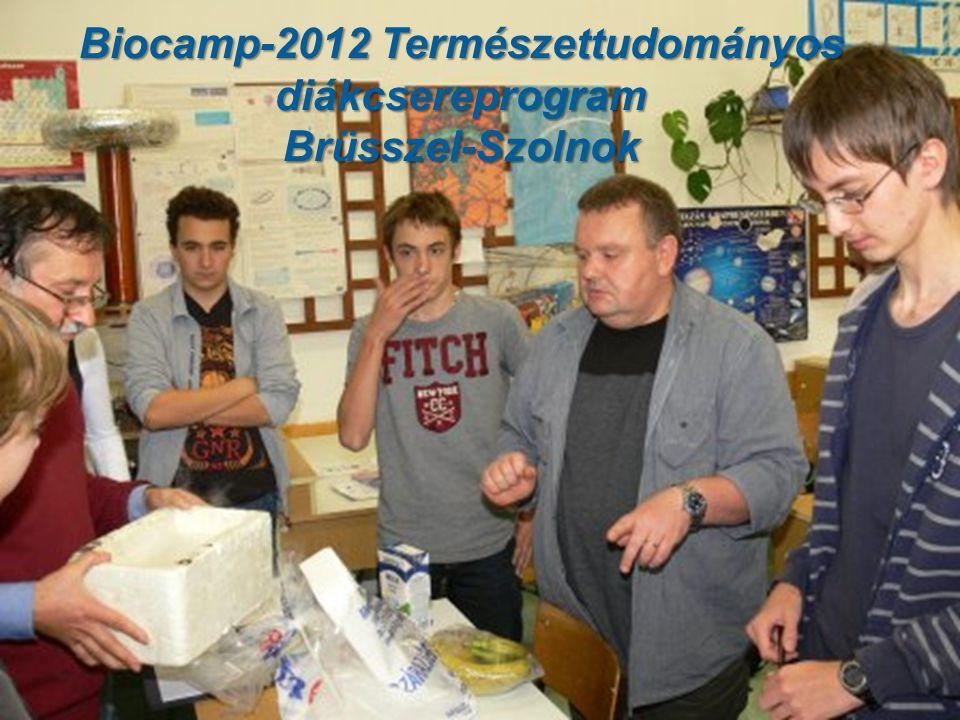 Biocamp-2012 Természettudományos diákcsereprogram Brüsszel-Szolnok