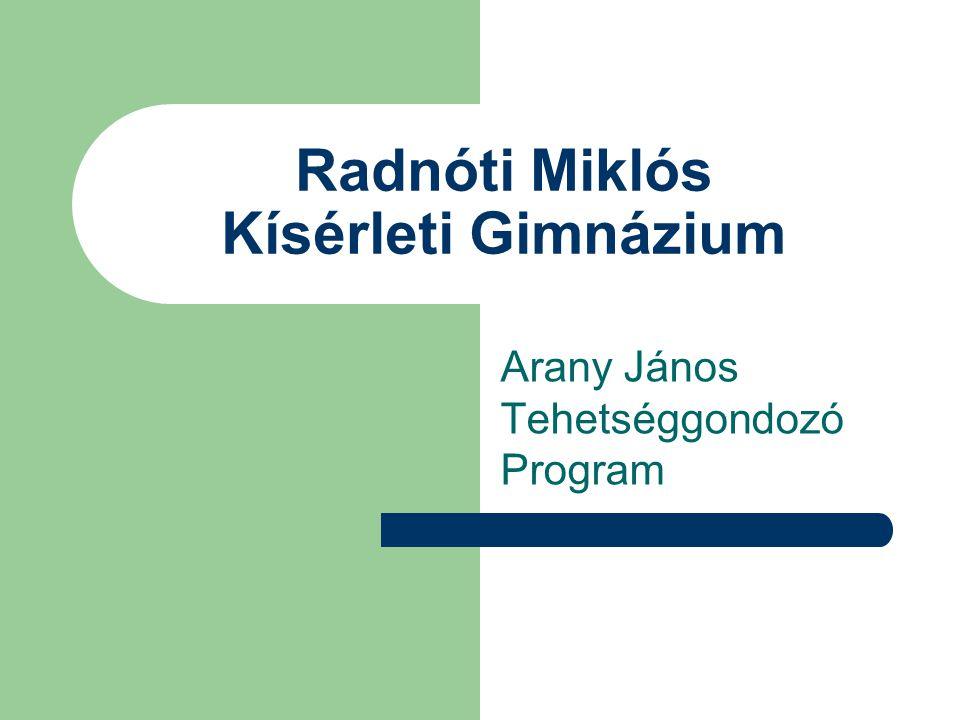 Radnóti Miklós Kísérleti Gimnázium Arany János Tehetséggondozó Program