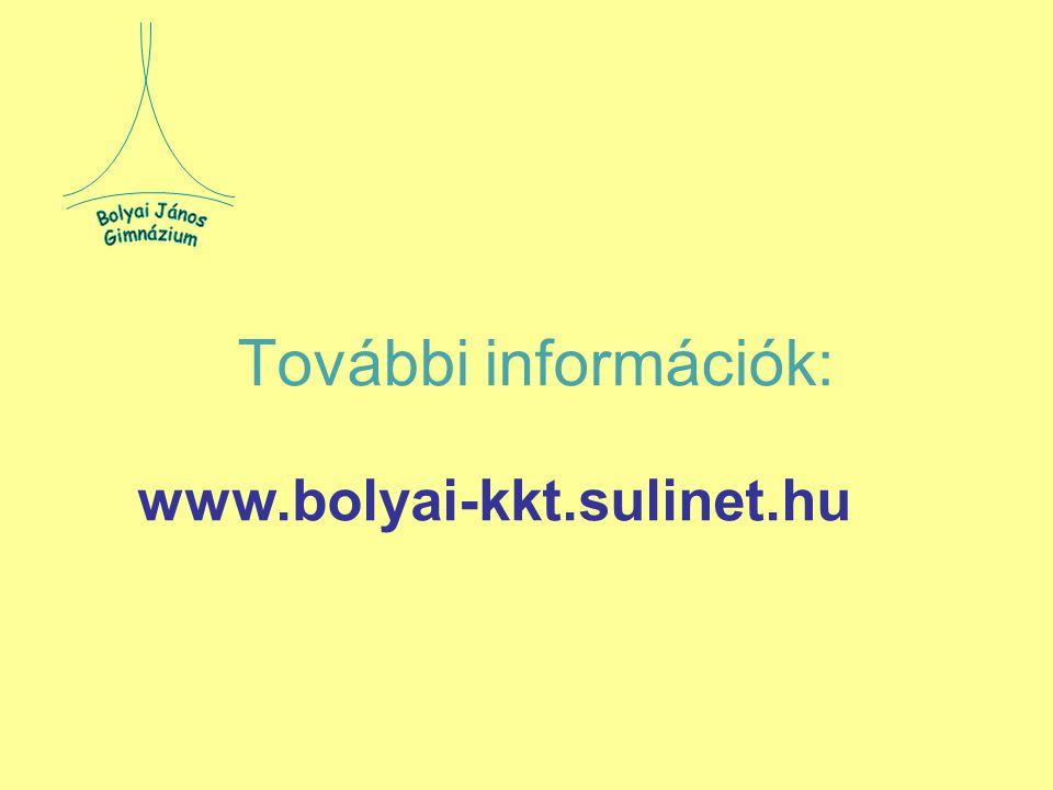 További információk: www.bolyai-kkt.sulinet.hu