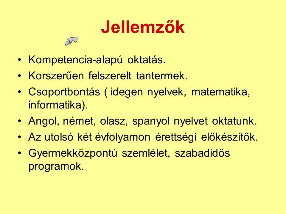 Jellemzők Kompetencia-alapú oktatás. Korszerűen felszerelt tantermek. Csoportbontás ( idegen nyelvek, matematika, informatika). Angol, német, olasz, s
