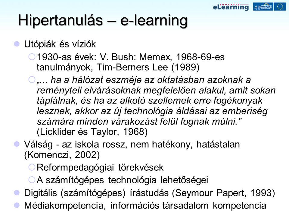 """Hipertanulás – e-learning Utópiák és víziók  1930-as évek: V. Bush: Memex, 1968-69-es tanulmányok, Tim-Berners Lee (1989)  """"... ha a hálózat eszméje"""