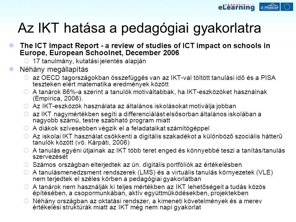 Az IKT hatása a pedagógiai gyakorlatra The ICT Impact Report - a review of studies of ICT impact on schools in Europe, European Schoolnet, December 20
