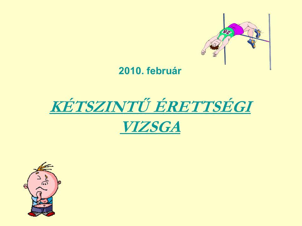 2010. február KÉTSZINTŰ ÉRETTSÉGI VIZSGA