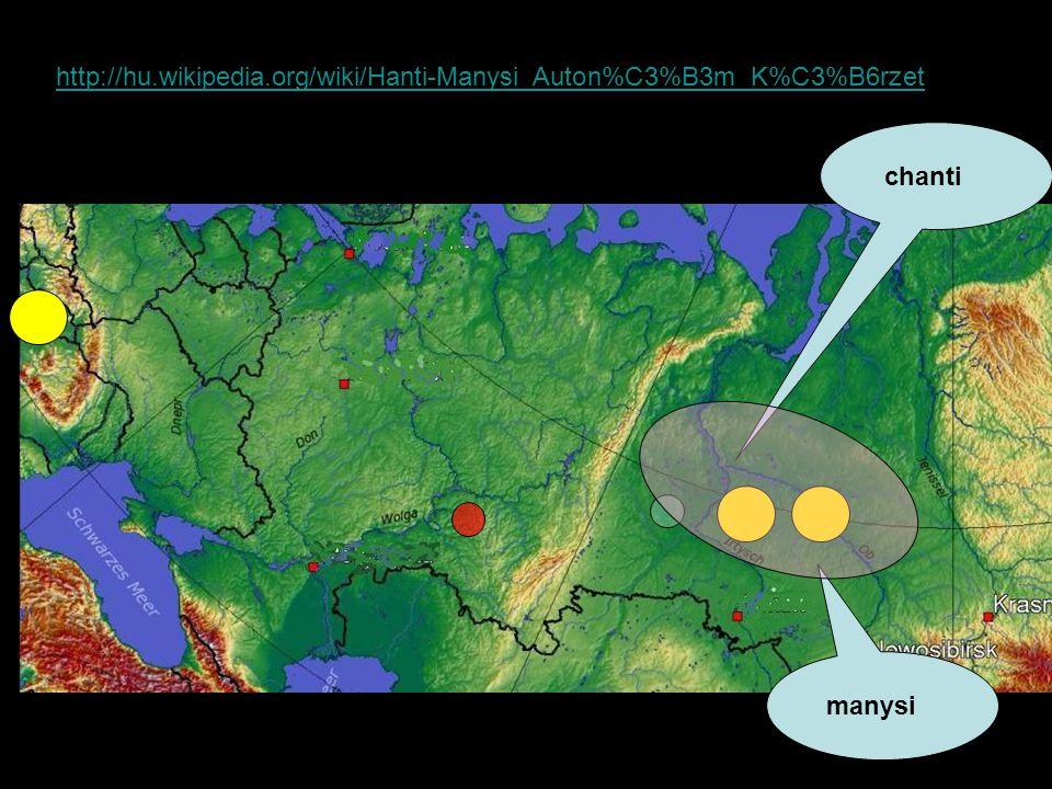 chanti manysi http://hu.wikipedia.org/wiki/Hanti-Manysi_Auton%C3%B3m_K%C3%B6rzet