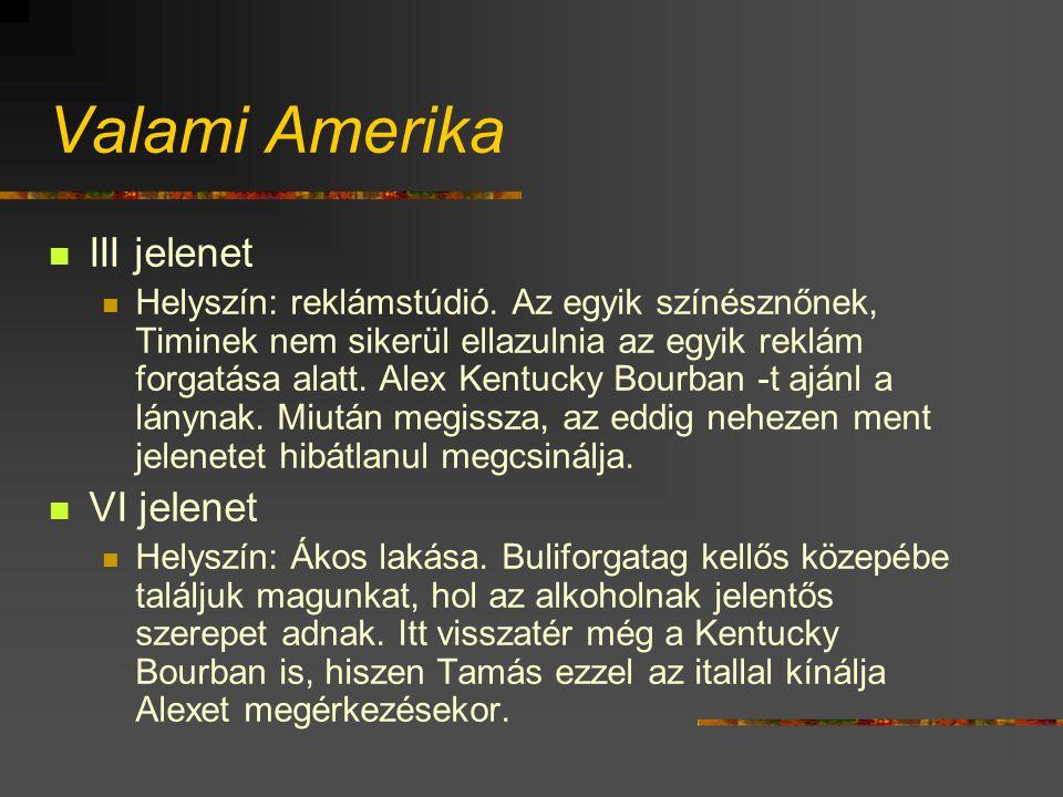 Valami Amerika III jelenet Helyszín: reklámstúdió.
