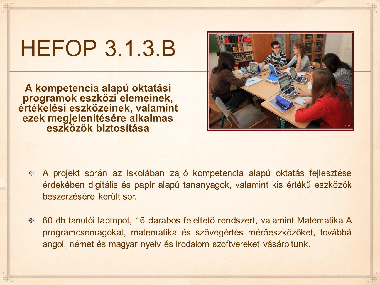 HEFOP 3.1.3.B A kompetencia alapú oktatási programok eszközi elemeinek, értékelési eszközeinek, valamint ezek megjelenítésére alkalmas eszközök biztos