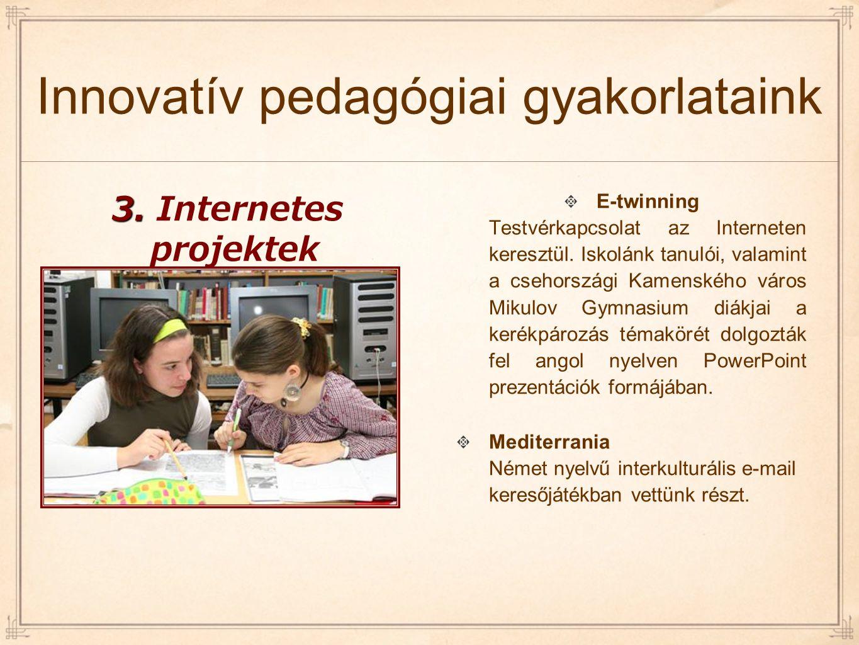 E-twinning Testvérkapcsolat az Interneten keresztül. Iskolánk tanulói, valamint a csehországi Kamenského város Mikulov Gymnasium diákjai a kerékpározá