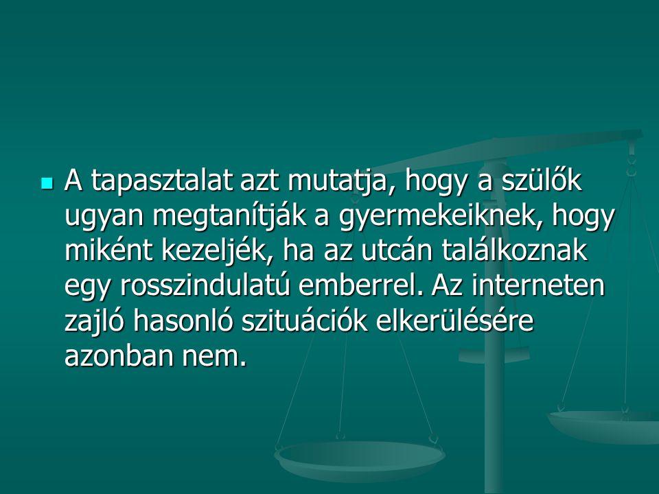 A netes kukkolás azonban nem büntethető.A netes kukkolás azonban nem büntethető.