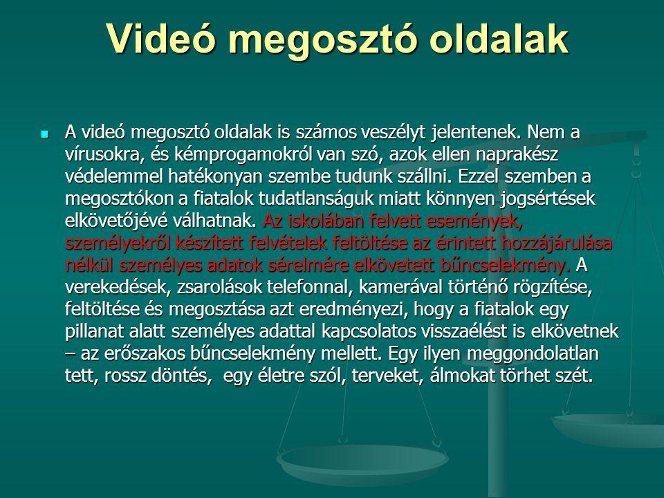 Videó megosztó oldalak Videó megosztó oldalak A videó megosztó oldalak is számos veszélyt jelentenek. Nem a vírusokra, és kémprogamokról van szó, azok