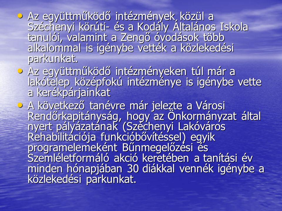 Az együttműködő intézmények közül a Széchenyi körúti- és a Kodály Általános Iskola tanulói, valamint a Zengő óvodások több alkalommal is igénybe vették a közlekedési parkunkat.