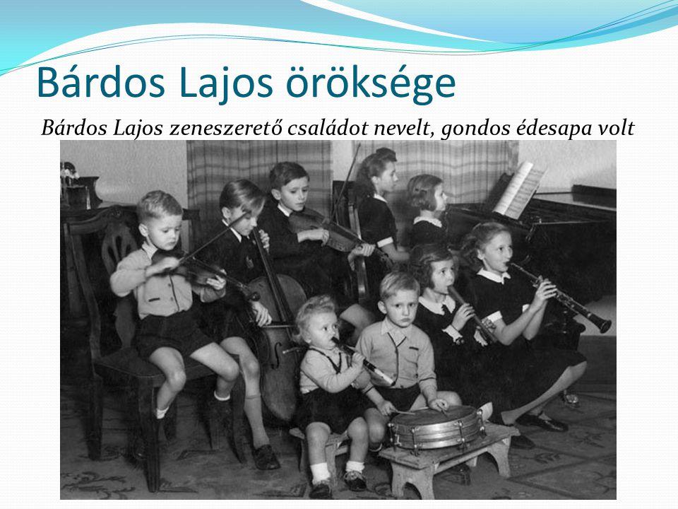 Bárdos Lajos öröksége Bárdos Lajos zeneszerető családot nevelt, gondos édesapa volt