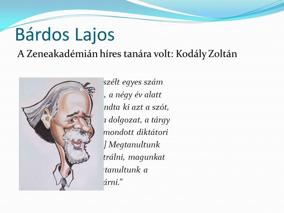 """Bárdos Lajos A Zeneakadémián híres tanára volt: Kodály Zoltán """"Kodály nem beszélt egyes szám első személyben, a négy év alatt egyszer sem mondta ki az"""