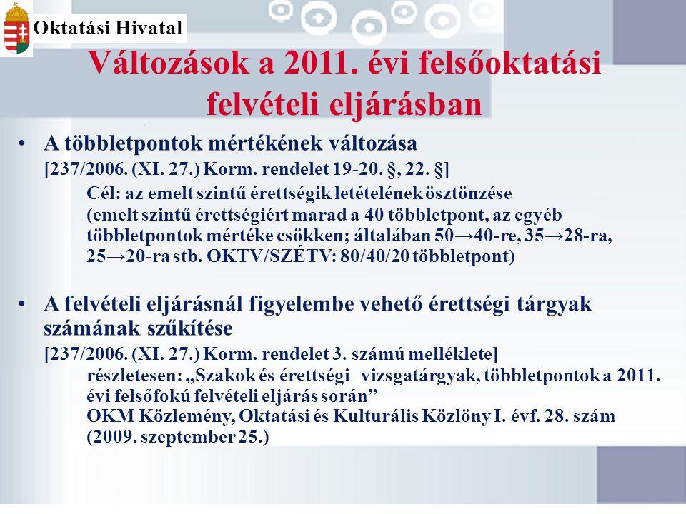 19 Változások, és azok bevezetése A változás lényegeBevezetésÉvfolyam a 2009/2010-es tanévben A felvételi eljárásban kevesebb érettségit lehet figyelembe venni 2009A most 11.