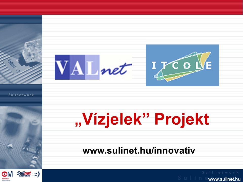 """www.sulinet.hu """" Vízjelek Projekt www.sulinet.hu/innovativ"""