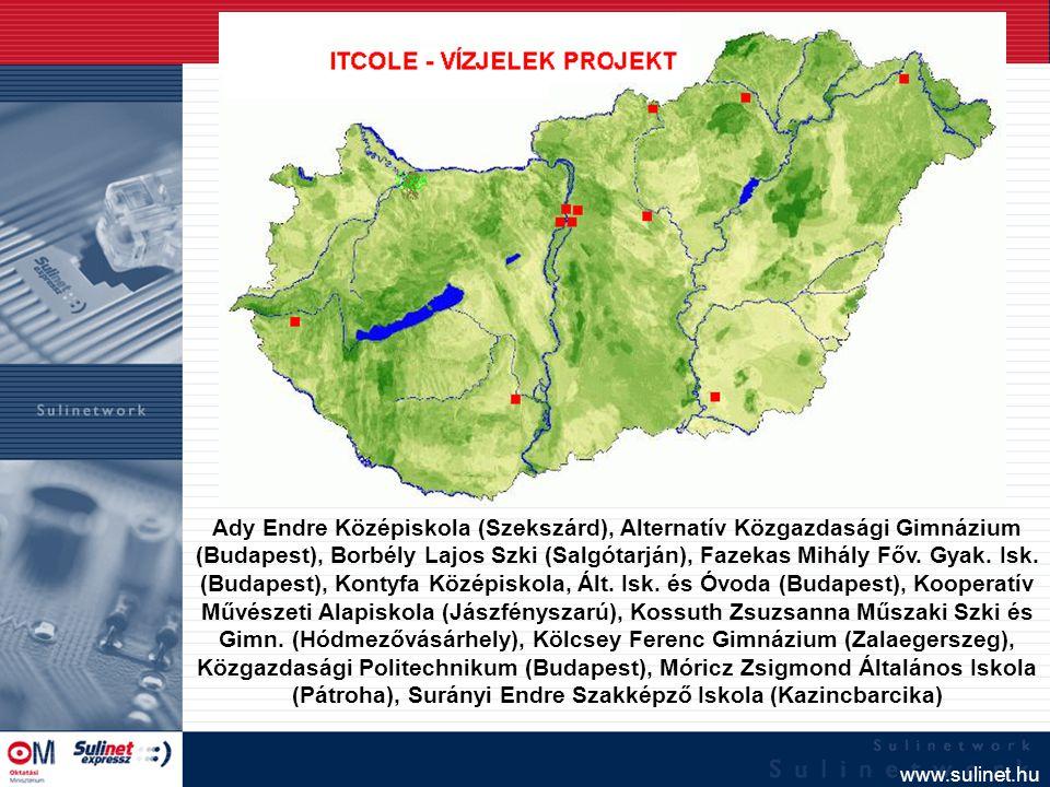 www.sulinet.hu Ady Endre Középiskola (Szekszárd), Alternatív Közgazdasági Gimnázium (Budapest), Borbély Lajos Szki (Salgótarján), Fazekas Mihály Főv.