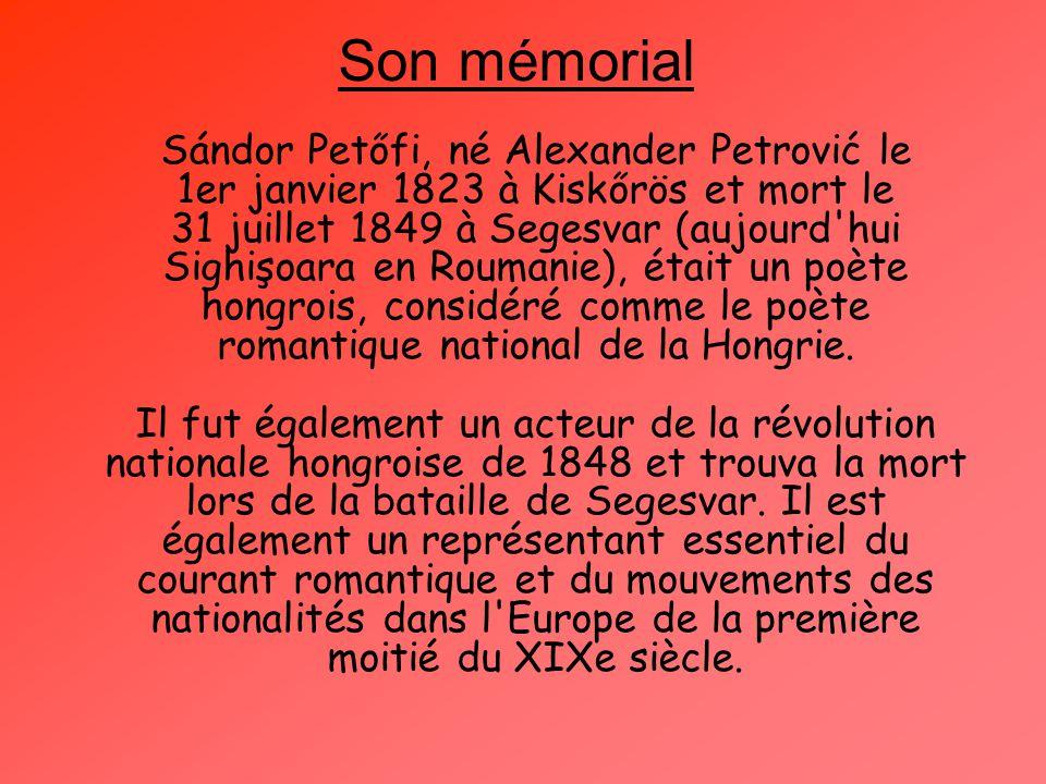 Son mémorial Sándor Petőfi, né Alexander Petrović le 1er janvier 1823 à Kiskőrös et mort le 31 juillet 1849 à Segesvar (aujourd'hui Sighişoara en Roum
